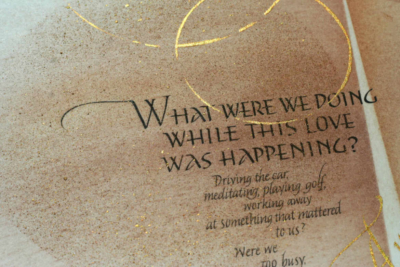 What were we doing while this love was happening - calligraphy art piece